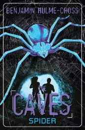 The Caves: Spider av Benjamin Hulme-Cross (Heftet)