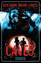 The Caves: Dogs av Benjamin Hulme-Cross (Heftet)
