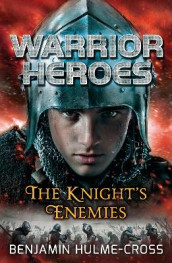 Warrior Heroes: The Knight's Enemies av Benjamin Hulme-Cross (Heftet)
