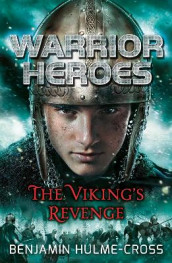 Warrior Heroes: The Viking's Revenge av Benjamin Hulme-Cross (Heftet)