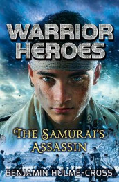 Warrior Heroes: The Samurai's Assassin av Benjamin Hulme-Cross (Heftet)
