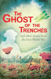 The Ghost of the Trenches and other stories av Taffy Thomas og Helen Watts (Heftet)