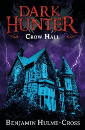 Crow Hall (Dark Hunter 7) av Benjamin Hulme-Cross (Heftet)