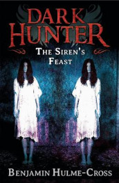 The Sirens' Feast (Dark Hunter 11) av Benjamin Hulme-Cross (Heftet)