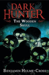 The Wooden Skull (Dark Hunter 12) av Benjamin Hulme-Cross (Heftet)