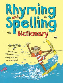 Rhyming and Spelling Dictionary av Ruth Thomson og Pie Corbett (Heftet)