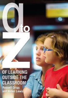 A-Z of Learning Outside the Classroom av Russell Grigg og Helen Lewis (Heftet)