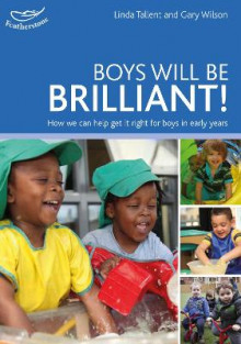 Boys Will be Brilliant! av Linda Tallent og Gary Wilson (Heftet)