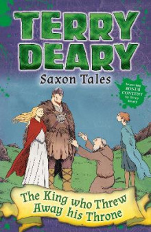 Saxon Tales: The King Who Threw Away His Throne av Terry Deary (Heftet)
