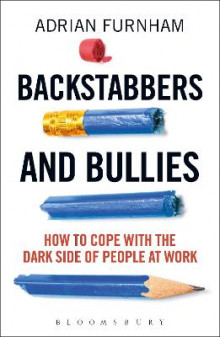 Backstabbers and Bullies av Adrian F. Furnham (Heftet)