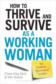 How to Thrive and Survive as a Working Woman av Fiona Elsa Dent og Viki Holton (Heftet)