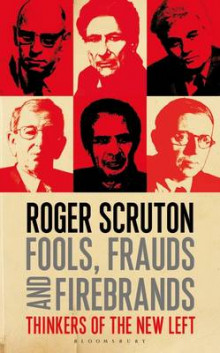 Fools, Frauds and Firebrands av Roger Scruton (Heftet)