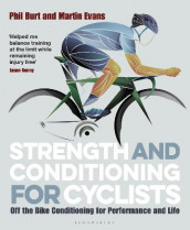 Strength and Conditioning for Cyclists av Phil Burt og Martin Evans (Heftet)