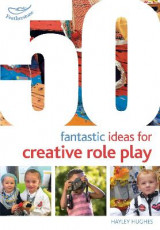 Omslag - 50 Fantastic Ideas for Creative Role Play