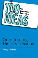 Omslag - 100 Ideas for Secondary Teachers: Outstanding History Lessons