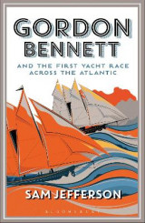 Omslag - Gordon Bennett and the First Yacht Race Across the Atlantic