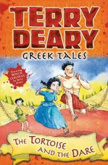 Greek Tales: The Tortoise and the Dare av Terry Deary (Heftet)