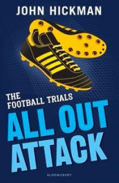 The Football Trials: All Out Attack av John Hickman (Heftet)