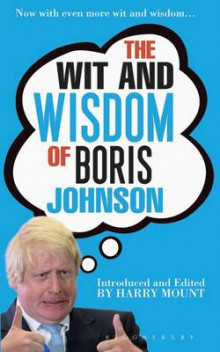 The Wit and Wisdom of Boris Johnson av Harry Mount (Heftet)