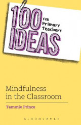 Omslag - 100 Ideas for Primary Teachers: Mindfulness in the Classroom