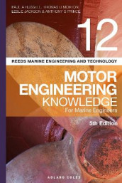 Reeds Vol 12 Motor Engineering Knowledge for Marine Engineers av Leslie Jackson, Thomas D. Morton, Anthony S Prince og Paul Anthony Russell (Heftet)
