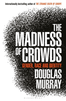 The Madness of Crowds av Douglas Murray (Heftet)