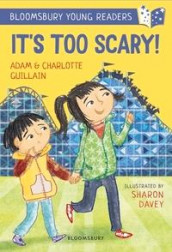 It's Too Scary! A Bloomsbury Young Reader av Adam Guillain og Charlotte Guillain (Heftet)