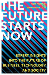 The Future Starts Now av Theo Priestley og Bronwyn Williams (Innbundet)