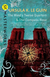 The Wind's Twelve Quarters and The Compass Rose av Ursula K. Le Guin (Heftet)
