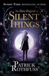 The slow regard of silent things av Patrick Rothfuss (Innbundet)