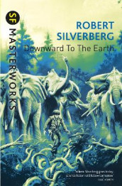 Downward To The Earth av Robert Silverberg (Heftet)