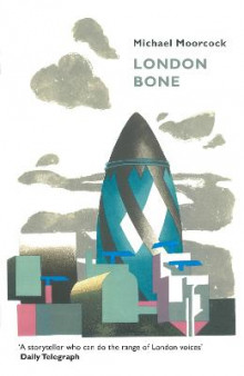 London Bone and Other Stories av Michael Moorcock (Heftet)