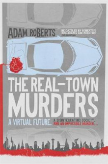 The Real-Town Murders av Adam Roberts (Heftet)
