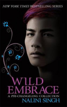 Wild Embrace: A Psy-Changeling Collection av Nalini Singh (Heftet)