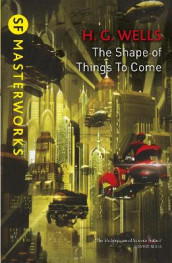 The Shape Of Things To Come av H.G. Wells (Heftet)