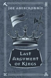 Last Argument Of Kings av Joe Abercrombie (Innbundet)