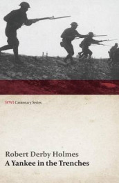 A Yankee in the Trenches (WWI Centenary Series) av Robert Derby Holmes (Heftet)