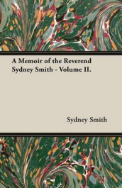 A Memoir of the Reverend Sydney Smith - Volume II. av Sydney Smith (Heftet)