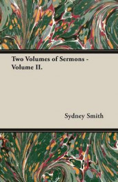 Two Volumes of Sermons - Volume II. av Sydney Smith (Heftet)