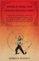 Omslag - Manual of Boxing, Club Swinging and Manly Sports - Giving Full Instructions of the Arts of Boxing, Fencing, Wrestling, Club Swinging, Dumb Bell and Gymnastic Exercises, Swimming, Tumbling, Etc.