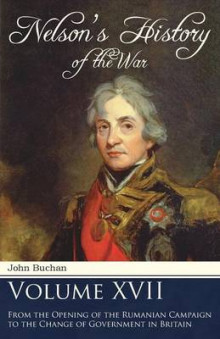 Nelson's History of the War - Volume XVII - From the Opening of the Rumanian Campaign to the Change of Government in Britain av John Buchan (Heftet)