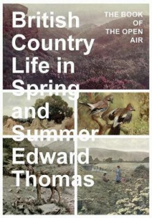 British Country Life in Spring and Summer - The Book of the Open Air av Edward Thomas (Heftet)
