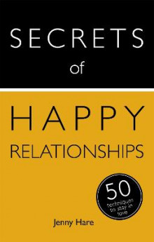 Secrets of Happy Relationships: 50 Techniques to Stay in Love av Jenny Hare (Heftet)