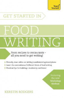 Get Started in Food Writing av Kerstin Rodgers (Heftet)