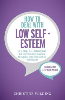 How to Deal with Low Self-Esteem av Christine Wilding (Heftet)