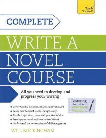 Complete Write a Novel Course: Teach Yourself av Will Buckingham (Heftet)
