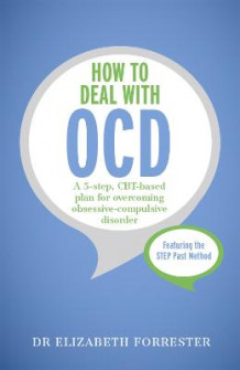 How to Deal with OCD av Elizabeth Forrester (Heftet)