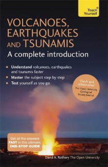 Volcanoes, Earthquakes and Tsunamis - A Complete Introduction: Teach Yourself av David A. Rothery (Heftet)