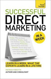 Direct Marketing in a Week av Patrick Forsyth og Martin Manser (Heftet)