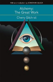 Alchemy: the Great Work av Cherry Gilchrist (Heftet)